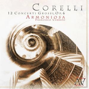 Arcangelo Corelli: 12 Concerti Grossi, Op. 6