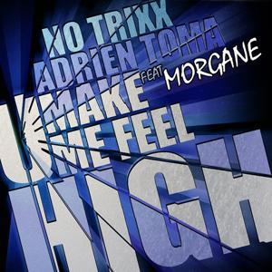 U Make Me Feel High