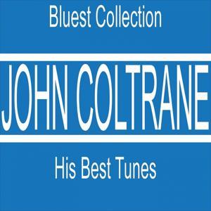 John Coltrane : His Best Tunes (Blues Collection)