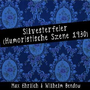 Silvesterfeier (Humoristische Szene 1930)