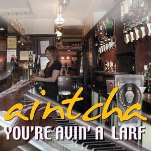 You're 'avin' a Larf - Aintcha!