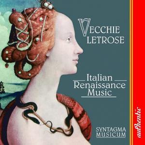 Vecchie Letrose, Italian Renaissance Music