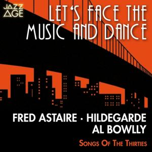 Let's Face the Music and Dance (Songs of the Thirties)