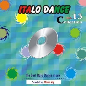 Italo Dance Collection, Vol. 13 (The Very Best of Italo Dance 2000 - 2010, Selected By Mauro Vay)