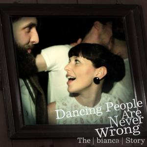 Dancing People Are Never Wrong
