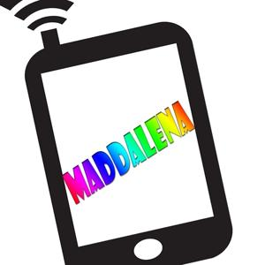 Maddalena ti sta chiamando (La suoneria personalizzata per cellulare con il nome di chi ti chiama)