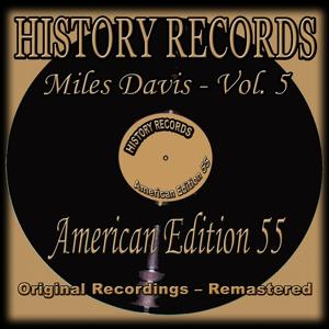 History Records - American Edition 55 - Miles Davis, Vol. 5 (Original Recordings - Remastered)