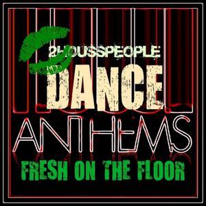 Fresh On the Floor (Dance Anthems)