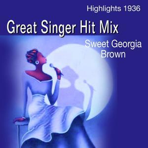Great Singer Hit Mix: Sweet Georgia Brown (Highlights 1936)