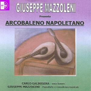 Arcobaleno napoletano (Giuseppe Mazzoleni  presenta)
