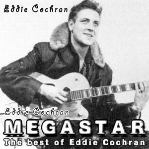 Eddie Cochran Megastar (The Very Best of Eddie Cochran)