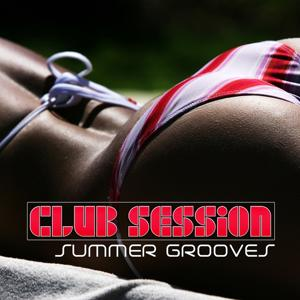 Club Session Summer Grooves