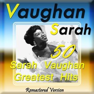 50 Sarah Vaughan Greatest Hits (Remastered Version)