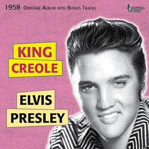 King Creole (Original Album Plus Bonus Tracks, 1958)