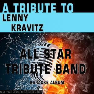 A Tribute to Lenny Kravitz (Karaoke Version)