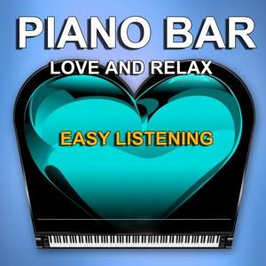 Piano Bar (Easy Listening-Love and Relax)