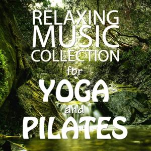 Relaxing Music Collection for Yoga and Pilates