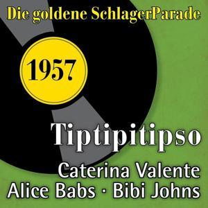 Tiptipitipso (Die Goldene Schlagerparade 1957)