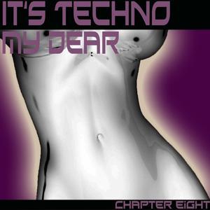 It's Techno My Dear (Chapter Eight)