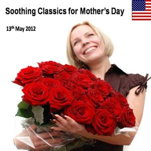 Soothing Classics for Mother's Day