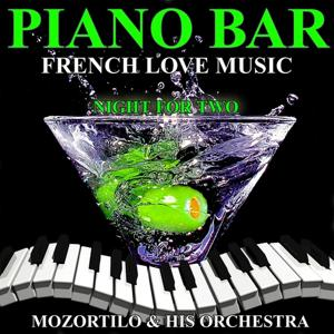Piano Bar (French Love Music - Night for Two)