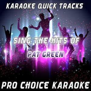 Karaoke Quick Tracks - Sing the Hits of Pat Green (Karaoke Version) (Originally Performed By Pat Green)