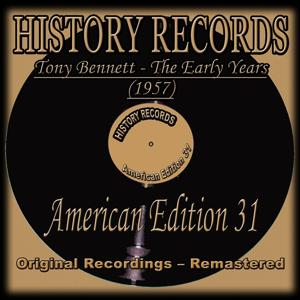 Tony Bennett - The Early Years (1957) (History Records - American Edition 31 - Original Recordings - Remastered)
