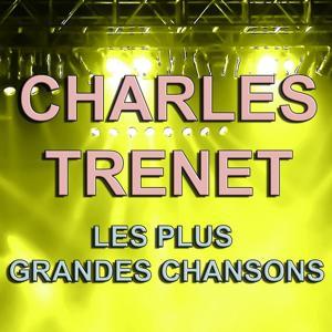 Charles Trenet : Les plus grandes chansons