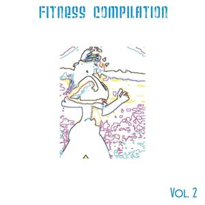 Fitness Compilation, Vol. 2 (65 Songs for Aerobic Dance, Exercise, Fitness, Workout, Running, Walking, Weight Lifting and Gym)