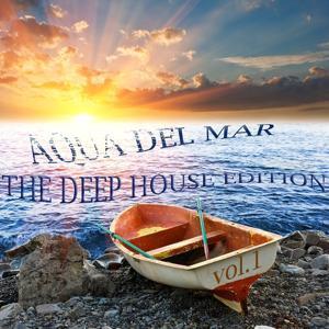 Aqua Del Mar (The Deep House Edition, Vol. 1)