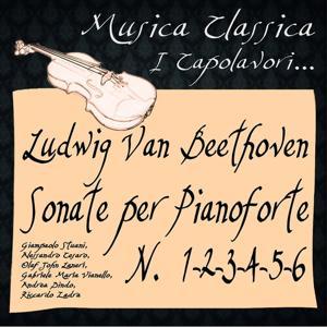 Beethoven: Sonate per Pianoforte No. 1, 2, 3, 4, 5 & 6 (Musica classica - i capolavori...)