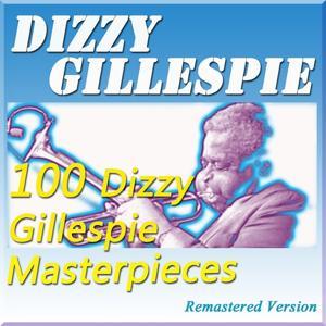 100 Dizzy Gillespie Masterpieces (Remastered Version)