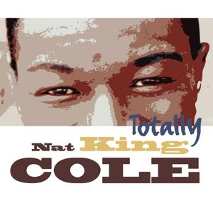 Totally Nat King Cole