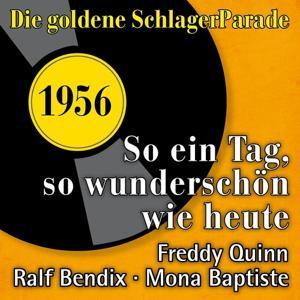 So ein Tag, so wunderschön wie heute (Die Goldene Schlagerparade 1956)