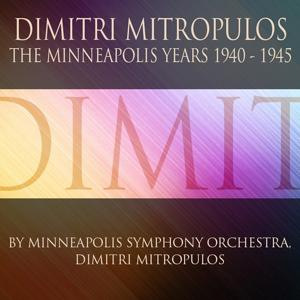 Dimitri Mitropoulos: The Minneapolis Years (1940-1945)