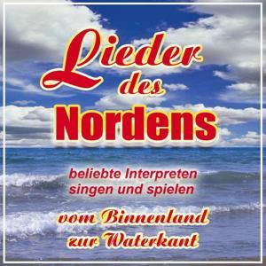 Lieder des Nordens (Vom Binnenland zur Waterkant)