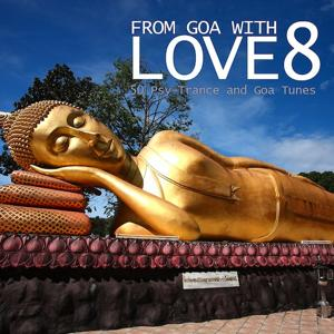 From Goa With Love 8 - 50 Psy-Trance & Goa Tunes