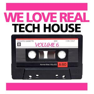 We Love Real Tech-House, Vol. 6