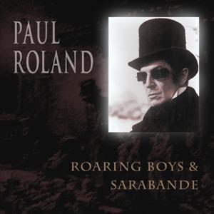 Roaring Boys & Sarabande