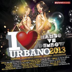 I Love Urbano 2013 - Mambo vs Dembow (Dembow Merengue Urbano Mambo Reggaeton)