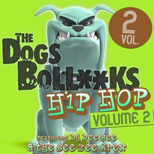 The Dogs Bollocks Hip Hop, Vol. 2