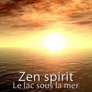 Zen Spirit: Le lac sous la mer