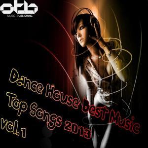 Dance House Best Music Top Songs 2013, Vol. 1