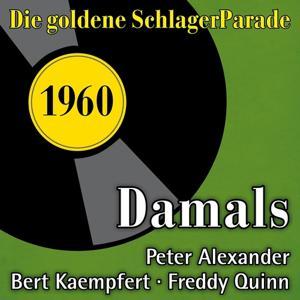 Damals (Die Goldene Schlagerparade 1960)