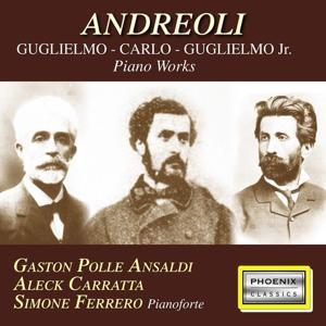Andreoli Guglielmo, Carlo, Guglielmo Jr. (Piano works)