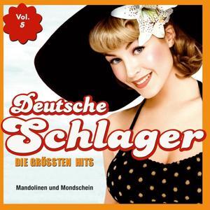 Deutsche Schlager - Die grössten Hits, Vol. 5