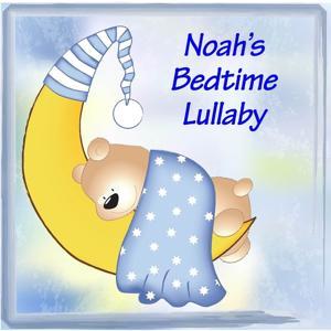 Noah's Bedtime Lullaby