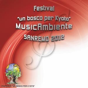 Festival un Bosco Per Kyoto (Musicambiente Sanremo 2012)