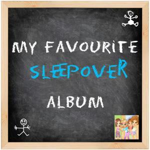 My Favourite Sleepover Album