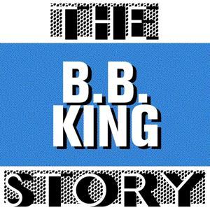 The B.B. King Story